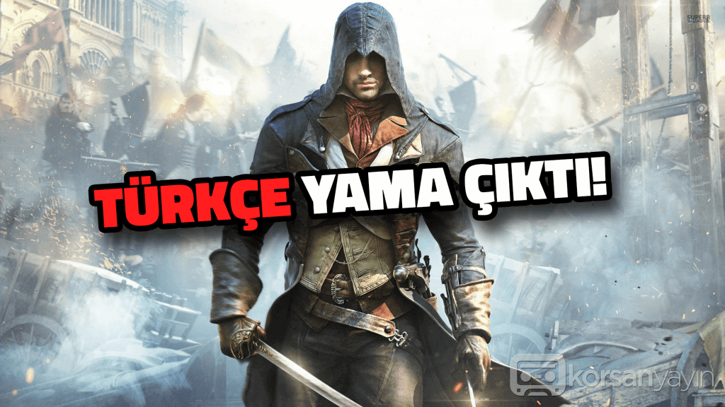 Assassins Creed Unity Türkçe Yama