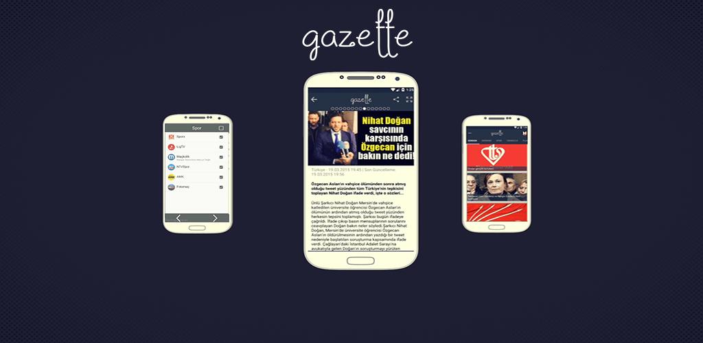 Gazette uygulaması ile tüm haberleri bir uygulamadan takip et!