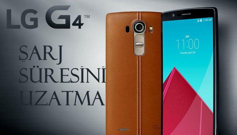 LG G4'ün şarj süresini 2 katına çıkartın! 1