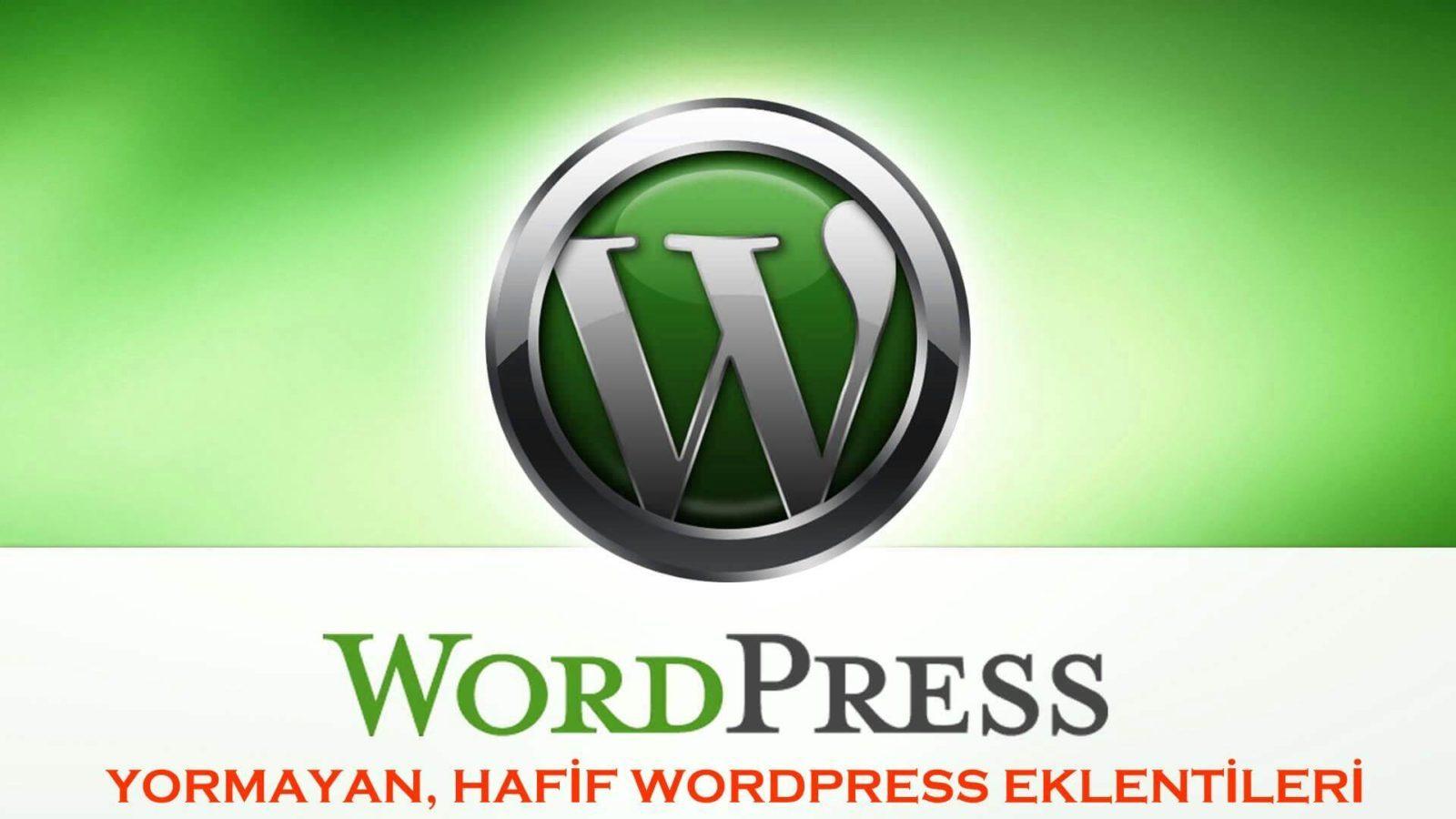 Wordpress'i yormayan en iyi eklentiler! #1 1