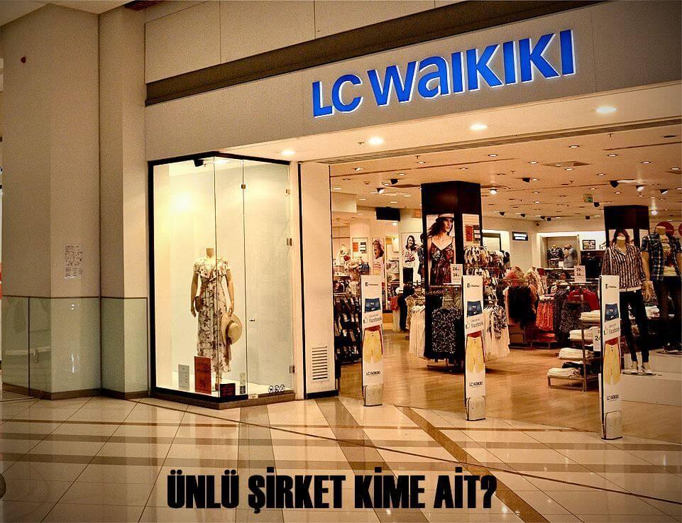 LC Waikiki kimin? kime ait? İşte ortakları ve markaları!