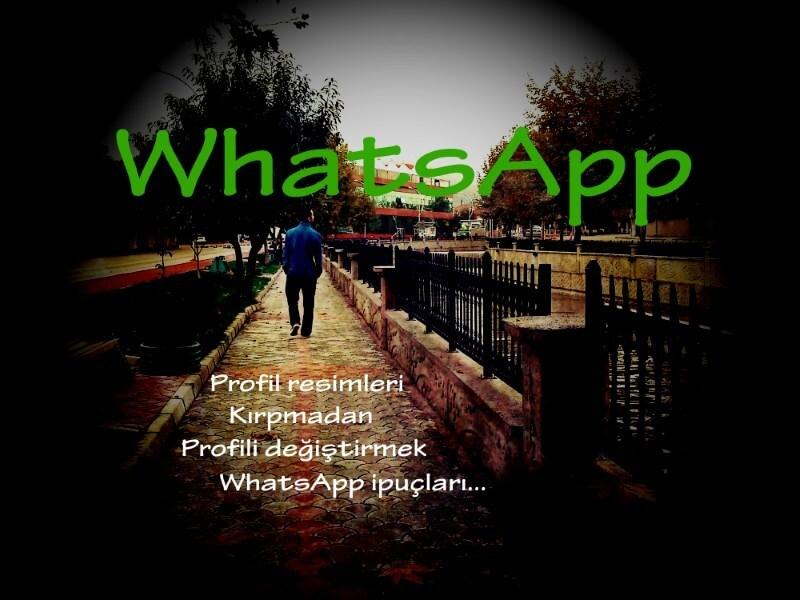 WhatsApp profil resimleri, kırpmadan profil yapma ipuçları burada! 2021