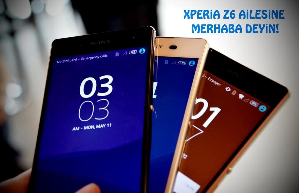 Sony Xperia Z6 modelleri belli oldu!