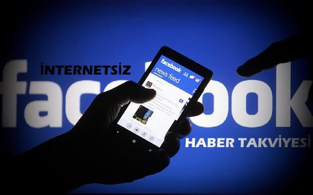 İnternetsiz Facebook'a bağlanmaya nedersiniz?
