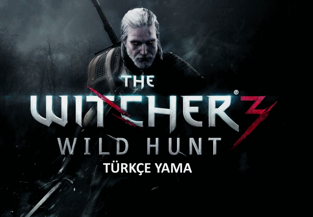 The Witcher 3: Wild Hunt Türkçe Yama çıktı! Hemen indirin
