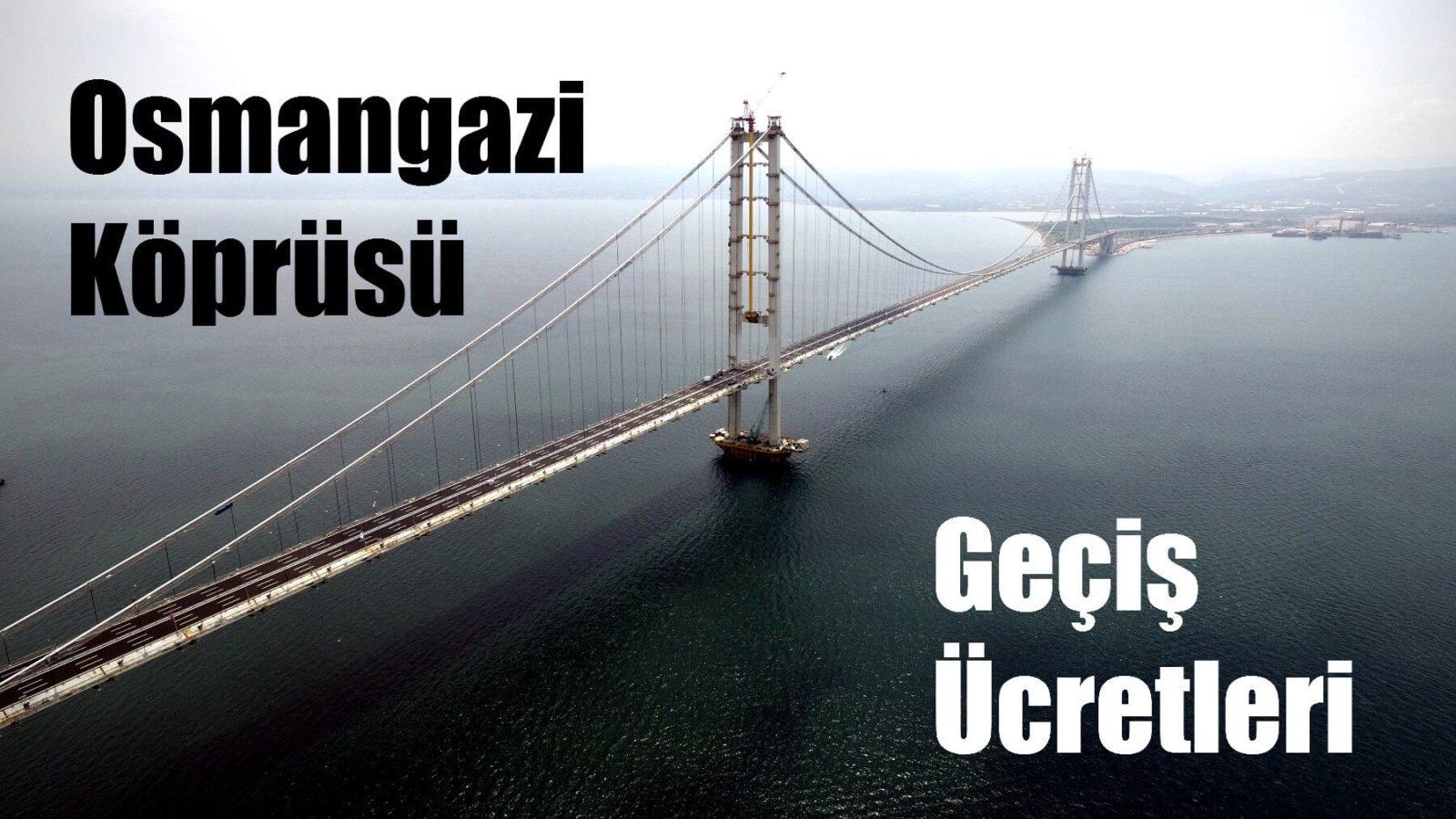 Osmangazi köprüsü tüm araçlar için geçiş ücreti belli oldu! İşte fiyat tarifesi 1