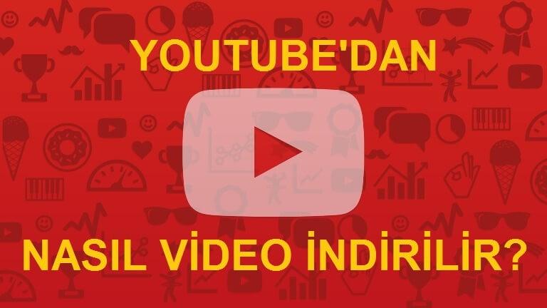 YouTube'dan En Kolay Nasıl Video İndirilir?