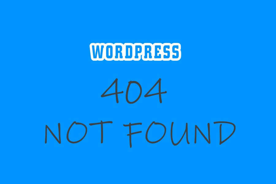WordPress 404 Not Found Hatası ve Çözümü! 2021