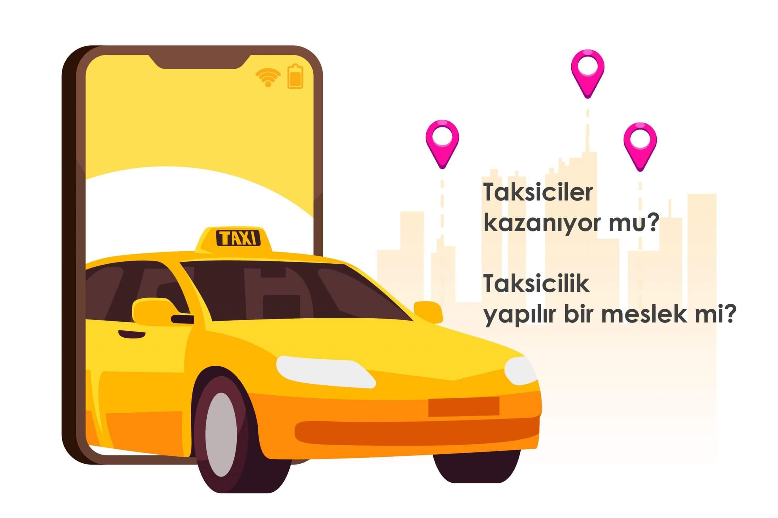 Taksicilik Yapmak Ne Kadar Kazandırır? Taksici maaşları 2021