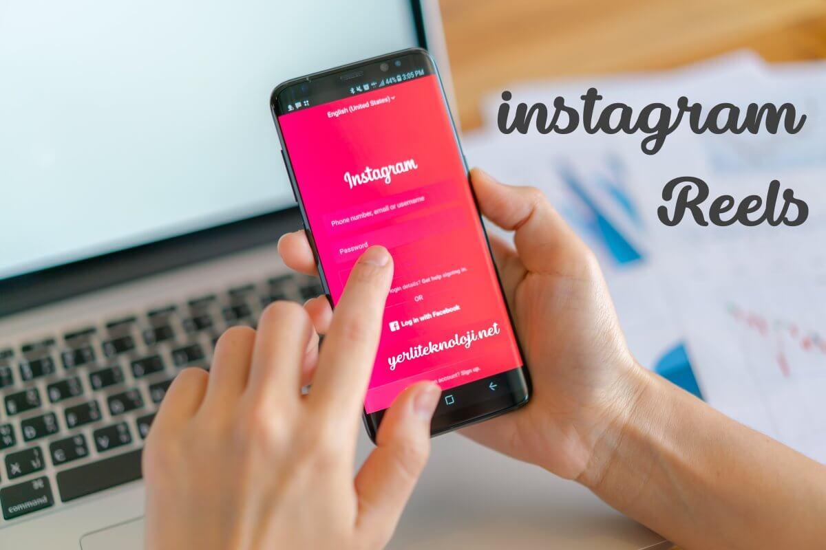 Instagram Reels nedir? Nasıl Yapılır? 2021