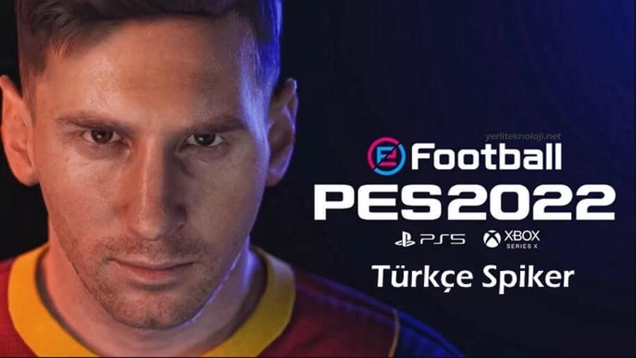 Pes 2022 Türkçe Spiker İndirin ve Türkçe Oynayın